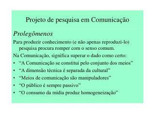 Projeto de pesquisa em Comunica  o