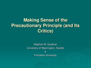 Making Sense of the Precautionary Principle (and Its Critics)
