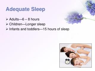 Adequate Sleep