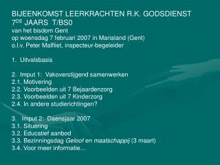 BIJEENKOMST LEERKRACHTEN R.K. GODSDIENST  7 DE  JAARS  T/BS0  van het bisdom Gent