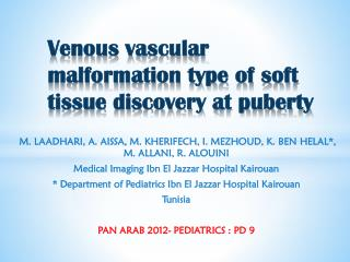 Venous vascular malformation type of soft tissue discovery at puberty