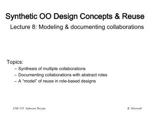Synthetic OO Design Concepts & Reuse Lecture 8: Modeling & documenting collaborations