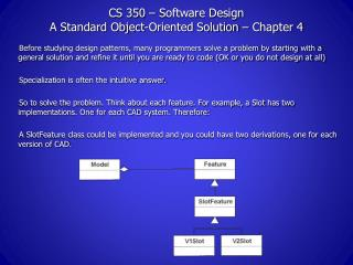 CS 350 – Software Design A Standard Object-Oriented Solution – Chapter 4