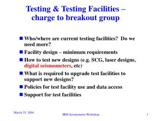 Testing & Testing Facilities – charge to breakout group