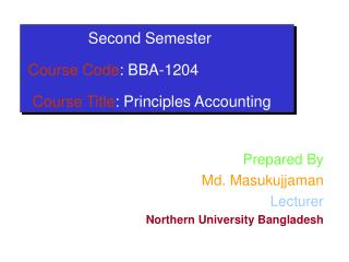 Second Semester  Course Code : BBA-1204 Course Title : Principles Accounting