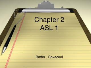 Chapter 2   ASL 1