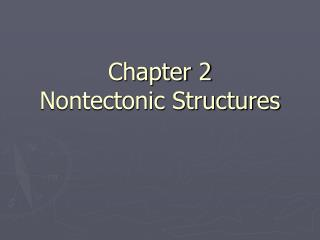 Chapter 2 Nontectonic Structures