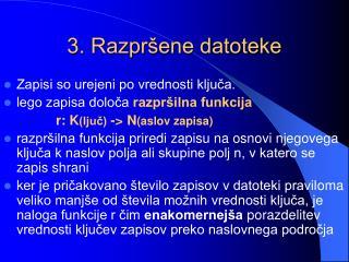 3. Razpršene datoteke