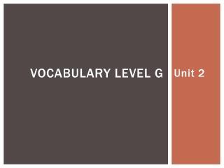 Vocabulary Level G