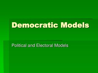 Democratic Models