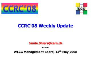 CCRC'08 Weekly Update
