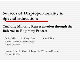 Ashley Gibb	 M. Karega Rausch          Russell Skiba  Indiana Disproportionality Project