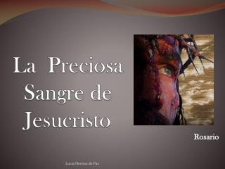 La  Preciosa Sangre de Jesucristo