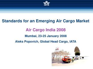 Standards for an Emerging Air Cargo Market