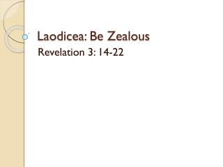 Laodicea: Be Zealous
