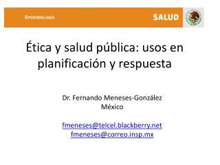 Ética y salud pública: usos en planificación y respuesta