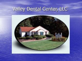 Valley Dental Center, LLC