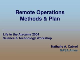 Remote Operations  Methods & Plan