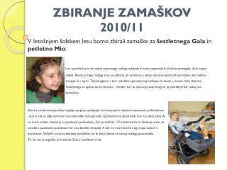 ZBIRANJE ZAMAŠKOV 2010/11