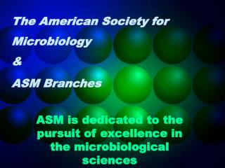 The American Society for Microbiology  &  ASM Branches