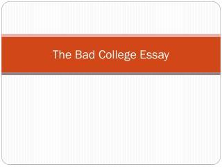 The Bad College Essay
