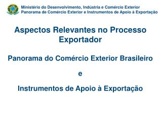 Aspectos Relevantes no Processo Exportador Panorama do Comércio Exterior Brasileiro  e