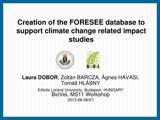 Creation of the FORESEE database to support climate change related impact studies