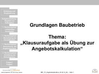 """Grundlagen Baubetrieb Thema: """"Klausuraufgabe als Übung zur Angebotskalkulation"""""""