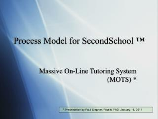 Process Model for SecondSchool ™