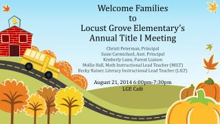 Welcome Families to Locust Grove  Elementary's Annual Title I Meeting