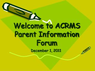Welcome to ACRMS  Parent Information Forum