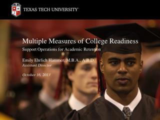 Multiple Measures of College Readiness Support Operations for Academic Retention