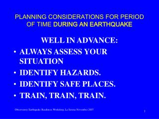 PLANNING CONSIDERATIONS FOR PERIOD OF TIME DURING AN EARTHQUAKE