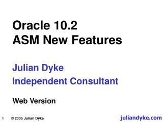Oracle 10.2 ASM New Features