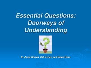 Essential Questions: Doorways of Understanding