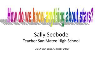 Sally Seebode Teacher San Mateo High School
