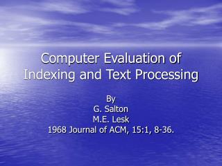 Computer Evaluation of Indexing and Text Processing