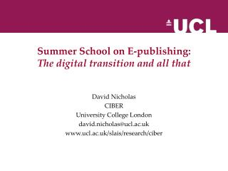 Summer School on E-publishing:  The digital transition and all that