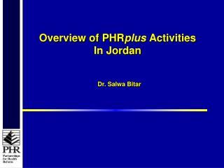 Overview of PHR plus  Activities In Jordan