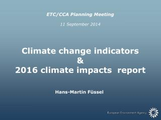 ETC/CCA Planning Meeting 11 September 2014 Climate change indicators &
