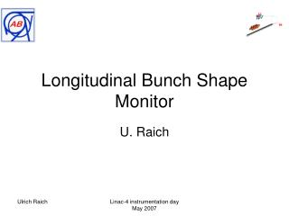 Longitudinal Bunch Shape Monitor