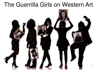 The Guerrilla Girls on Western Art