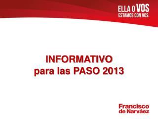 INFORMATIVO para las PASO 2013
