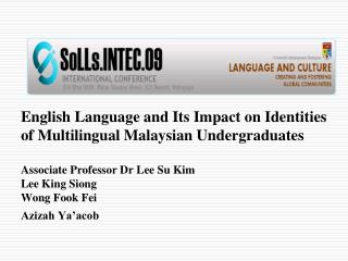 English Language and Its Impact on Identities of Multilingual Malaysian Undergraduates