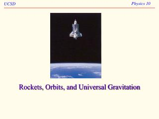 Rockets, Orbits, and Universal Gravitation