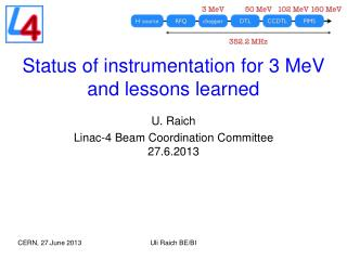Status of instrumentation for 3 MeV and lessons learned