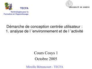 Démarche de conception centrée utilisateur :  1. analyse de l'environnement et de l'activité