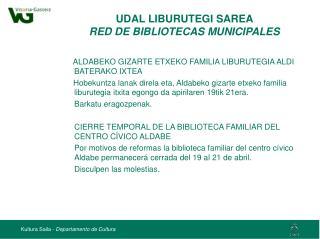 UDAL LIBURUTEGI SAREA  RED DE BIBLIOTECAS MUNICIPALES