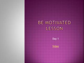 Be Motivated Lesson
