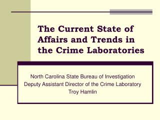 The Current State of Affairs and Trends in the Crime Laboratories